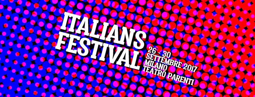 IF! Italians Festival (Milano-Teatro Franco Parenti)  settembre