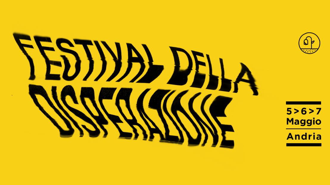 Festival della Disperazione (Andria) |maggio